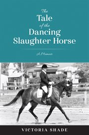 The tale of the dancing slaughter horse cover image