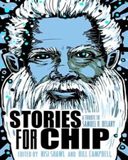Stories for Chip: a tribute to Samuel R. Delany cover image