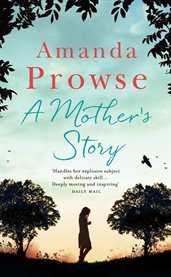 A Mother's Story / Amanda Prowse