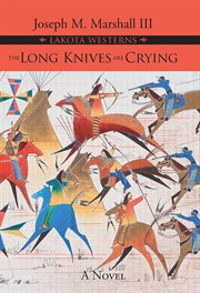 The long knives are crying : a novel cover image