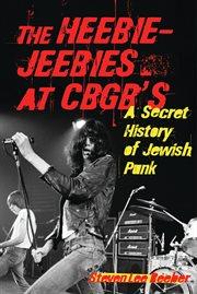 The Heebie-jeebies at Cbgb's