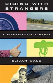 Riding with strangers a hitchhiker's journey cover image