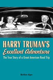 Harry Truman's Excellent Adventure