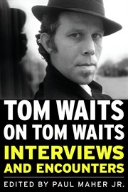 Tom Waits on Tom Waits interviews and encounters cover image