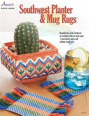 Southwest planter & mug rugs cover image