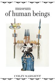 Museum of human beings: a novel cover image