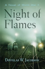 Night of flames: a novel of World War II cover image