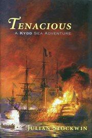 Tenacious: a Kydd sea adventure cover image