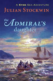 The admiral's daughter: a Kydd sea adventure cover image