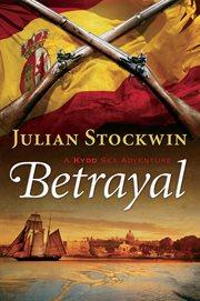 Betrayal: a Kydd sea adventure cover image