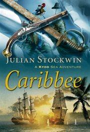 Caribbee: a Kydd Sea Zadventure cover image