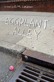 Eggplant alley : a novel cover image