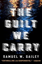 The Guilt We Carry : a novel cover image
