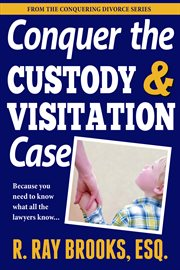 Conquering the custody and visitation case cover image