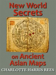 New world secrets on ancient asian maps cover image