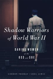 Shadow warriors of World War II: the daring women of the OSS and SOE cover image