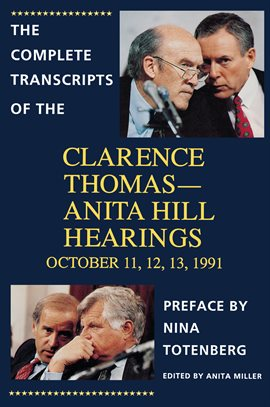 The Complete Transcripts Of The Clarence Thomas - Anita Hill Hearings
