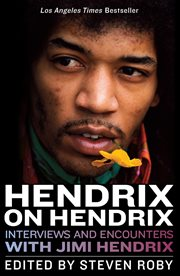 Hendrix on Hendrix interviews and encounters with Jimi Hendrix cover image