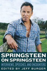 Springsteen on Springsteen Interviews, Speeches, and Encounters cover image