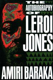 The autobiography of LeRoi Jones cover image