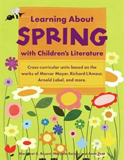Learning About Spring With Children's Literature / Margaret A. Bryant