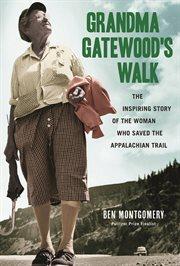 Grandma Gatewood's Walk / Ben Montgomery