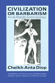 Civilization or barbarism an authentic anthropology cover image