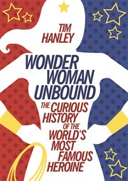 Wonder Woman Unbound / Tim Hanley