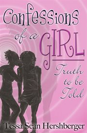 Confessions of a Girl: Truth to Be Told cover image