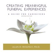 Creating Meaningful Funeral Experiences