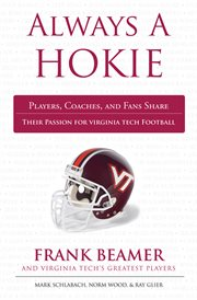 Always a Hokie players, coaches, and fans share their passion for Virginia Teach football cover image