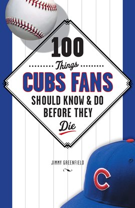 100 Things Cubs Fans should know & do before they die book cover