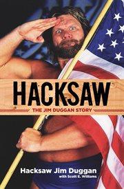 Hacksaw the Jim Duggan story cover image