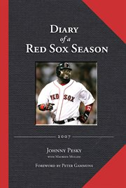 Diary Of A Red Sox Season, 2007