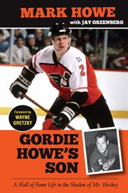 Gordie Howe's son a Hall of Fame life in the shadow of Mr. Hockey cover image