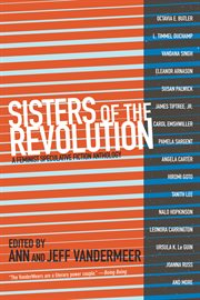 Sisters of the revolution: a feminist speculative fiction anthology cover image