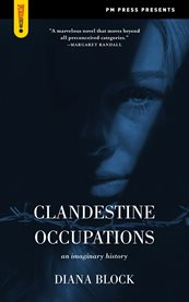 Clandestine Occupations