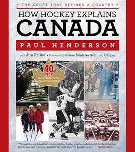 How Hockey Explains Canada by Paul Henderson, book cover