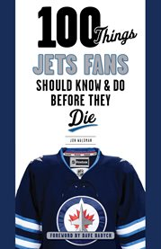 100 things Jets fans should know & do before they die cover image