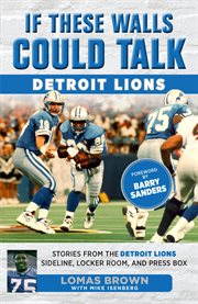 If These Walls Could Talk : Detroit Lions