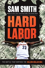 Hard labor : the battle that birthed the billion-dollar NBA cover image