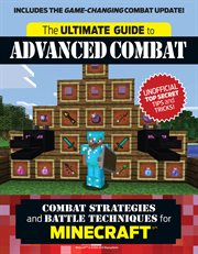 Ultimate Guide to Advanced Combat: Combat Strategies and Battle Techniques for Minecraft&#x00A6%x;? cover image