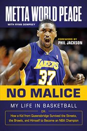 No malice : my life in basketball, or, how a kid from Queensbridge survived the streets, the brawls, and himself to become an NBA champion cover image