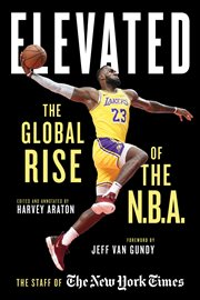 Elevated : the global rise of the N.B.A cover image