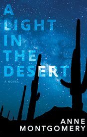A light in the desert : a novel cover image