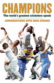 Champions: the world's greatest cricketers speak cover image