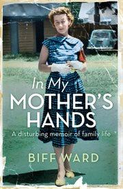 In My Mother's Hands