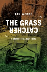 The grass catcher: a digression about home cover image