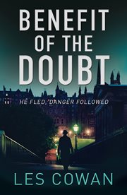 Benefit of the Doubt : He fled, danger followed cover image