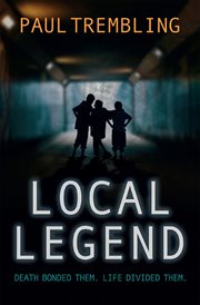 Local legend : death bonded them, life divided them cover image